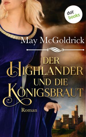Der Highlander und die Königsbraut