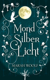 Vergrößerte Darstellung Cover: MondSilberLicht. Externe Website (neues Fenster)