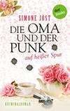 Vergrößerte Darstellung Cover: Die Oma und der Punk auf heißer Spur. Externe Website (neues Fenster)