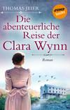 Vergrößerte Darstellung Cover: Die abenteuerliche Reise der Clara Wynn. Externe Website (neues Fenster)