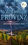 Mörderische Provinz - Drei Krimis in einem eBook