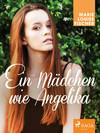 ¬Ein¬ Mädchen wie Angelika