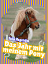 ¬Das¬ Jahr mit meinem Pony