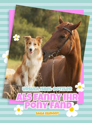Als Fanny ihr Pony fand