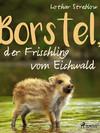 Borstel, der Frischling vom Eichwald
