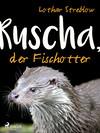 Ruscha, der Fischotter