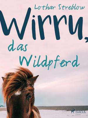 Wirru, das Wildpferd