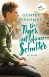 Vergrößerte Darstellung Cover: ¬Der¬ Tiger auf deiner Schulter. Externe Website (neues Fenster)