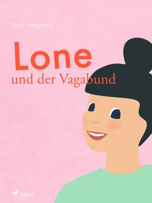 Lone und der Vagabund