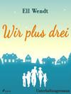Vergrößerte Darstellung Cover: Wir plus drei. Externe Website (neues Fenster)