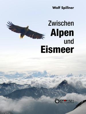 Zwischen Alpen und Eismeer