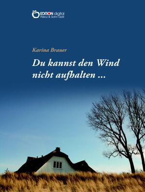 Du kannst den Wind nicht aufhalten ...