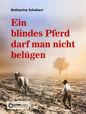 Ein blindes Pferd darf man nicht belügen