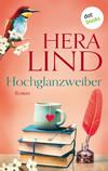 Vergrößerte Darstellung Cover: Hochglanzweiber. Externe Website (neues Fenster)