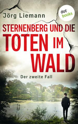 Sternenberg und die Toten im Wald