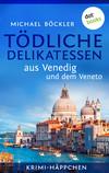 Tödliche Delikatessen aus Venedig und dem Veneto