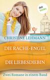 Vergrößerte Darstellung Cover: Die Rache-Engel & Die Liebes-Diebin. Externe Website (neues Fenster)
