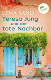 Theresa Jung und der tote Nachbar