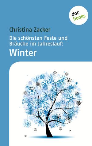 Die schönsten Feste und Bräuche im Jahreslauf: Winter