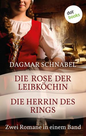 Die Herrin des Rings & Die Rose der Leibköchin