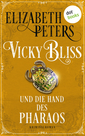 Vicky Bliss und die Hand des Pharaos