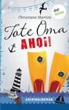 Vergrößerte Darstellung Cover: Tote Oma Ahoi!. Externe Website (neues Fenster)