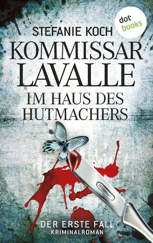 Kommissar Lavalle: Im Haus des Hutmachers
