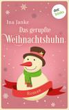 Vergrößerte Darstellung Cover: Das gerupfte Weihnachtshuhn. Externe Website (neues Fenster)