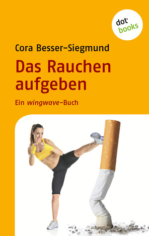 Das Rauchen aufgeben
