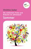 Die schönsten Feste und Bräuche im Jahreslauf: Sommer