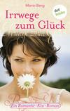 Vergrößerte Darstellung Cover: Irrwege zum Glück. Externe Website (neues Fenster)