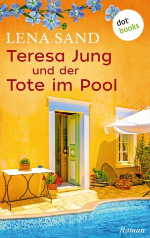 Teresa Jung und der Tote im Pool