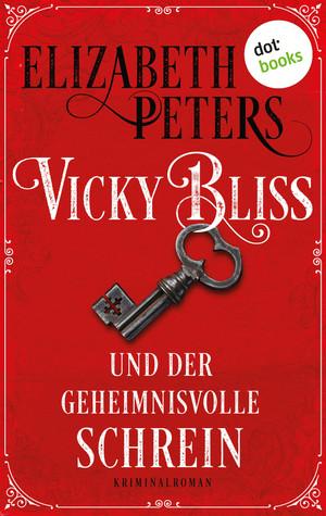 Vicky Bliss und der geheimnisvolle Schrein