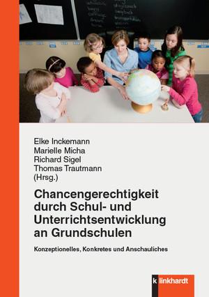 Chancengerechtigkeit durch Schul- und Unterrichtsentwicklung an Grundschulen