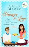 Hungry for Love - Zwei Burritos, eine Limo und eine Date, bitte!