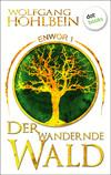 Vergrößerte Darstellung Cover: Der wandernde Wald. Externe Website (neues Fenster)