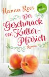 Vergrößerte Darstellung Cover: Der Geschmack von Kullerpfirsich. Externe Website (neues Fenster)