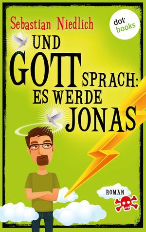 Und Gott sprach: Es werde Jonas