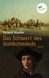 Vergrößerte Darstellung Cover: Das Schwert des Goldschmieds. Externe Website (neues Fenster)