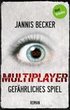 Multiplayer - gefährliches Spiel