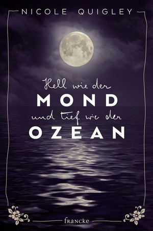 Hell wie der Mond und tief wie der Ozean