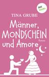 Vergrößerte Darstellung Cover: Männer, Mondschein und Amore. Externe Website (neues Fenster)