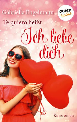 Te quiero heißt Ich liebe dich