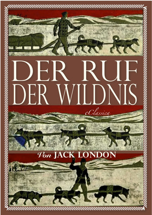 Jack London: Der Ruf der Wildnis (Illustriert)