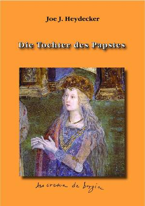 Die Tochter des Papstes. Ein Renaissance-Schicksal