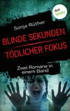Blinde Sekunden / Tödlicher Fokus