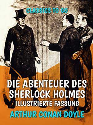 Die Abenteuer des Sherlock Holmes - Illustrierte Fassung