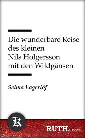 ¬Die¬ wunderbare Reise des kleinen Nils Holgersson mit den Wildgänsen