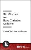 ¬Die¬ Märchen von Hans Christian Andersen