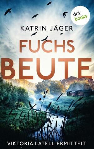 Fuchsbeute - Viktoria Latell ermittelt: Band 2